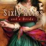 Sixty Acres and a Bride Novel Book Cover